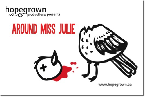 Hopegrown Productions — 2013 — Around Miss Julie